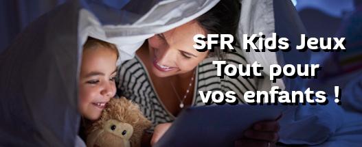 SFR_SFR-SFR-Kids-Jeux-Tout-pour-vos-enfants_181219_BLOG-SFR-Kids-Jeux-001.jpeg